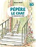Pépère le chat, Tome 1 - La maison du chat