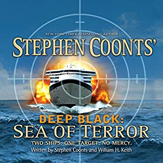 Deep Black     Sea of Terror              By:                                                                                                                                 Stephen Coonts,                                                                                        William H. Keith                               Narrated by:                                                                                                                                 Phil Gigante                      Length: 14 hrs and 37 mins     127 ratings     Overall 4.2