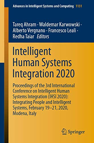 Intelligent Human Systems Integration 2020: Proceedings of the 3rd International Conference on Intelligent Human Systems Integration (IHSI 2020): ... in Intelligent Systems and Computing (1131))