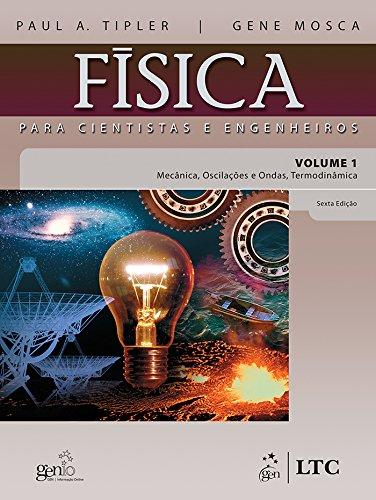 Física para Cientistas e Engenheiros Vol.1- Mecânica, Oscilações e Ondas, Termodinâmica: Volume 1