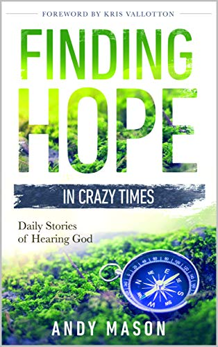 Finding Hope in Crazy Times: Daily Stories of Hearing God