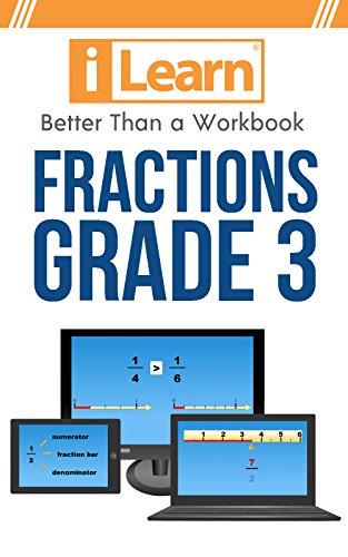 iLearn Fractions Grade 3: Better Than a Workbook