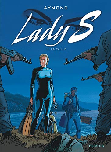 Lady S, Tome 11 : La faille (LADY S (11))