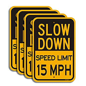 """Slow Down Speed Limit 15 MPH Sign  4 Pack  Traffic Sign 18""""x12"""" Metal Reflective Sign 40Mil Rust Free Aluminum Weather Resistant Professional Printing Easy to Mount for Stake/Wall/Fence"""