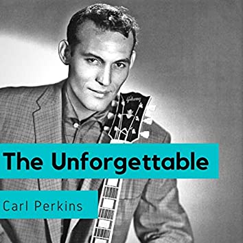 The Unforgettable Carl Perkins