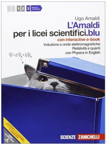 Amaldi per i licei scientifici.blu. Con Physics in english. Con inter active e-book. Con espansione online. Induzione e onde elettromagnetiche. Relatività e quanti (Vol. 3)