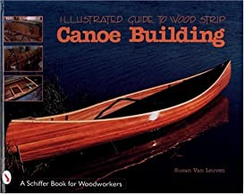 Illustrated Guide to Wood Strip Canoe Building By Susan Van Leuven