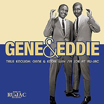 True Enough: Gene & Eddie with Sir Joe at Ru-Jac