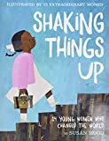 Image of Shaking Things Up: 14 Young Women Who Changed the World