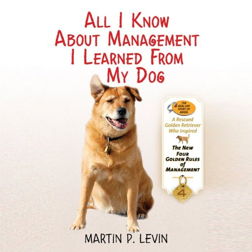 All I Know About Management I Learned From My Dog audiobook cover art