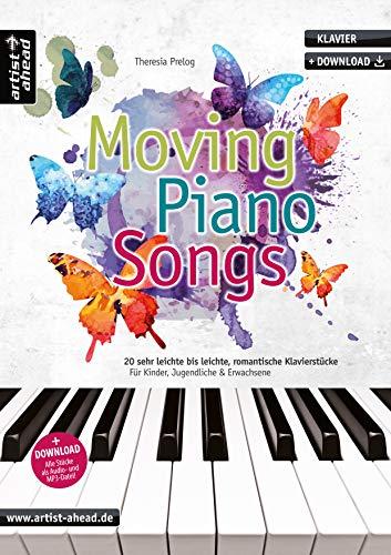 Moving Piano Songs: 20 sehr leichte bis leichte, romantische Klavierstücke für Kinder, Jugendliche & Erwachsene (inkl. Download). Gefühlvolle Spielstücke. Balladen. Spielbuch. Klaviernoten.