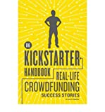 Image of [(The Kickstarter Handbook: Real-life Success Stories of Artists, Inventors, and Entrepreneurs )] [Author: Don Steinberg] [Sep-2012]