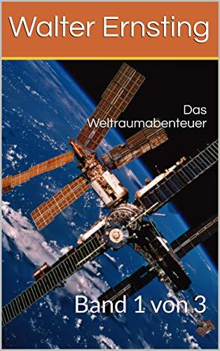 Das Weltraumabenteuer: Band 3 von 3 (Triologie die Weltraumabenteuer)