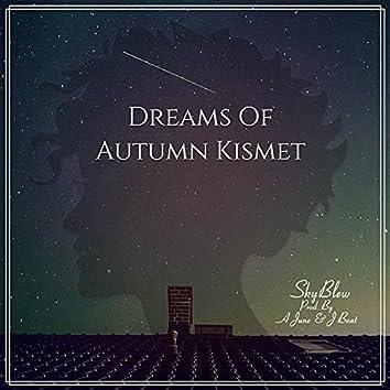Dreams Of Autumn Kismet