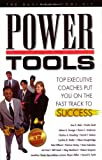 Power Tools - Top executive coaches put you on the fast track to success