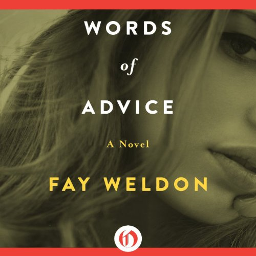 Words of Advice     A Novel              By:                                                                                                                                 Fay Weldon                               Narrated by:                                                                                                                                 Angele Masters                      Length: 8 hrs and 5 mins     Not rated yet     Overall 0.0