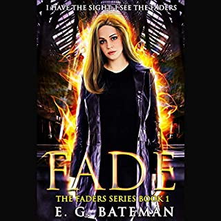 Fade     The Faders Series, Book 1              By:                                                                                                                                 E. G. Bateman                               Narrated by:                                                                                                                                 Georgie Leonard                      Length: 7 hrs and 20 mins     1 rating     Overall 5.0