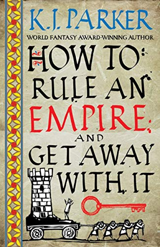 How To Rule An Empire and Get Away With It Book Cover