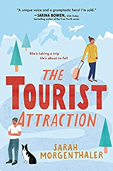 The Tourist Attraction: A Grumpy Alaskan Hero Falls for a Sunny Tourist in a Sweet Vacation Rom-Com (Moose Springs, Alaska Book 1) by [Sarah Morgenthaler]