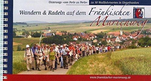 Fränkischer Marienweg zwischen Main, Saale, Wern, Sinn, Kahl und Tauber 1:75 000. Wander- und Radführer.