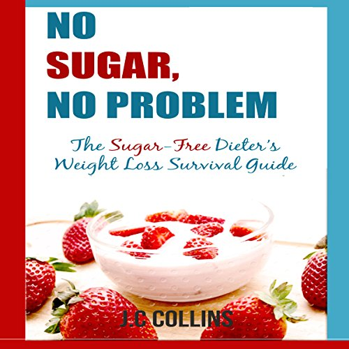 No Sugar, No Problems     The Sugar-Free Dieter's Weight Loss Survival Guide              Written by:                                                                                                                                 J. C. Collins                               Narrated by:                                                                                                                                 Diane Lehman                      Length: 37 mins     Not rated yet     Overall 0.0
