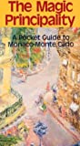 The Magic Principality: A Pocket Guide to Monaco-Monte Carlo (Eringer Travel Guide)