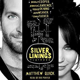 The Silver Linings Playbook                   By:                                                                                                                                 Matthew Quick                               Narrated by:                                                                                                                                 Ray Porter                      Length: 7 hrs and 17 mins     331 ratings     Overall 4.3