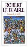 Robert le Diable - Roman du XIIe siècle