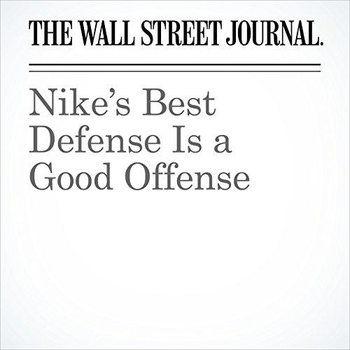 Nike's Best Defense Is a Good Offense copertina