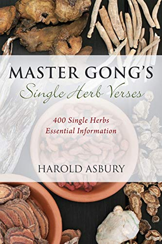 Master Gong's Single Herb Verses: 400 Single Herbs Essential Information