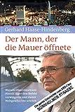 Der Mann, der die Mauer öffnete: Warum Oberstleutnant Harald Jäger den Befehl verweigerte und damit Weltgeschichte schrieb (German Edition)