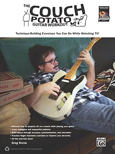 The Couch Potato Guitar Workout: Technique-Building Exercises You Can Do While Watching TV! (Guitar) (Couch Potato Workout) (English Edition)