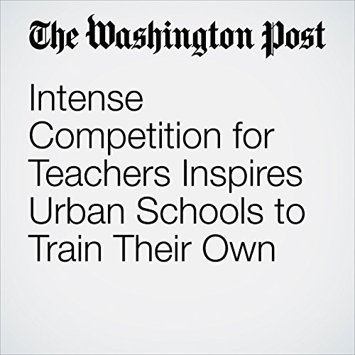 Intense Competition for Teachers Inspires Urban Schools to Train Their Own copertina