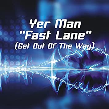 Fast Lane (Get Out Of The Way)