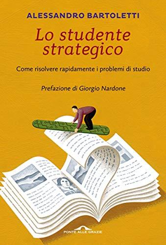 Lo studente strategico: Come risolvere rapidamente i problemi di studio