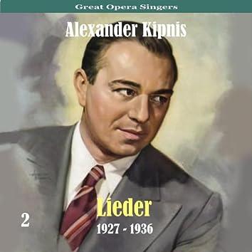 Great Opera Singers / Lieder  / 1927 - 1936, Volume 2