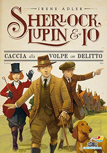 Sherlock, Lupin & Io - 9. Caccia alla volpe con delitto