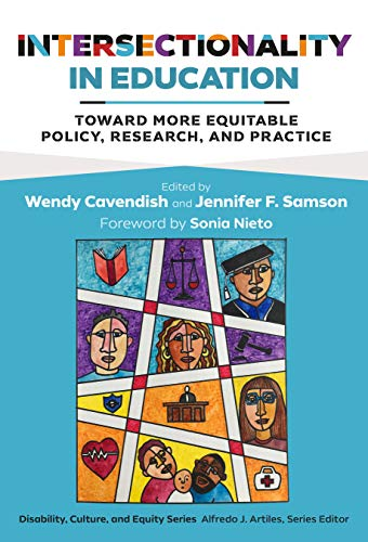 Compare Textbook Prices for Intersectionality in Education: Toward More Equitable Policy, Research, and Practice Disability, Culture, and Equity Series  ISBN 9780807765135 by Cavendish, Wendy,Samson, Jennifer F.,Artiles, Alfredo J.,Nieto, Sonia