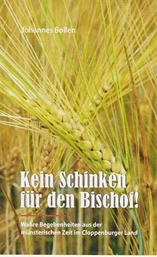Kein Schinken für den Bischof: Wahre Begebenheiten aus der münsterischen Zeit im Cloppenburger Land