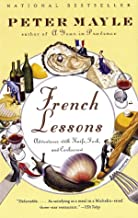 French Lessons: Adventures with Knife, Fork, and Corkscrew (Vintage Departures)