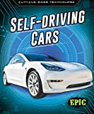 Self-Driving Cars (Epic, Cutting Edge Technology)