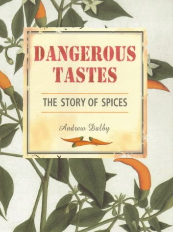 Dangerous Tastes: The Story of Spices