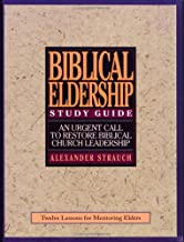 A Study Guide to Biblical Eldership: Twelve Lessons for Mentoring Men for Eldership