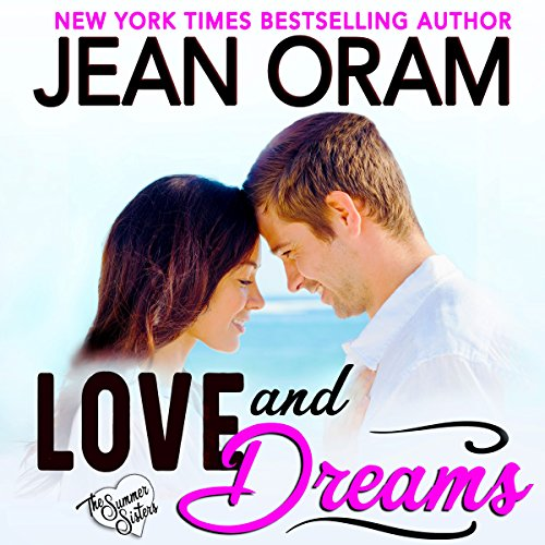 Love and Dreams: A Billionaire Tycoon Sweet Contemporary Romance  audiobook cover art
