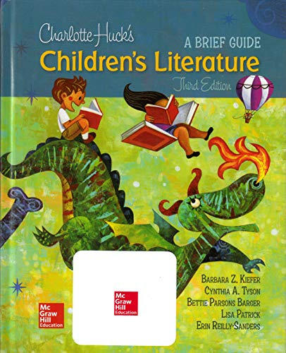 Compare Textbook Prices for Charlotte Huck's Children's Literature: A Brief Guide 3 Edition ISBN 9781259913846 by Kiefer, Barbara,Tyson, Cynthia