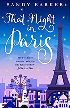 That Night In Paris: The perfect uplifting romantic comedy to escape into this year! (The Holiday Romance, Book 2) by [Sandy Barker]
