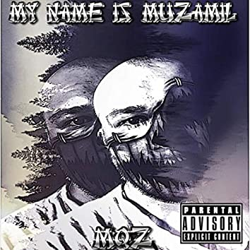 My Name Is Muzamil