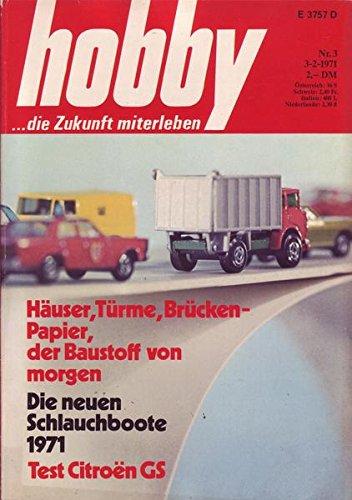 Hobby Häuser, Türme, Brücken - Papier, der Baustoff von morgen Die neuen Schlauchbote 1971 Test Citroen GS Nr.3 1971 03.02.1971