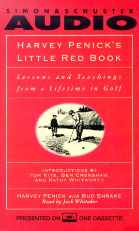 Harvey Penick's Little Red Book: Lessons and Techings from a Lifetime in Golf/and If You Play Golf, You're My Friend