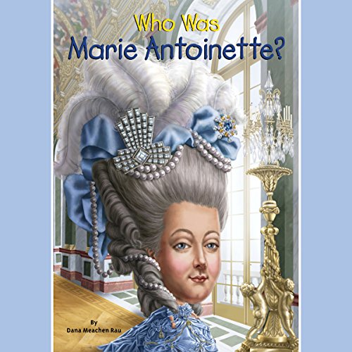 Who Was Marie Antoinette? audiobook cover art